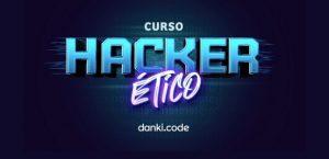 Curso Hacker Ético Danki Code É Bom Mesmo? Vale a Pena? Revelado!