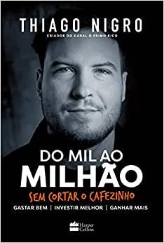 Livro Do Mil Ao Milhão Ao Thiago Nigro