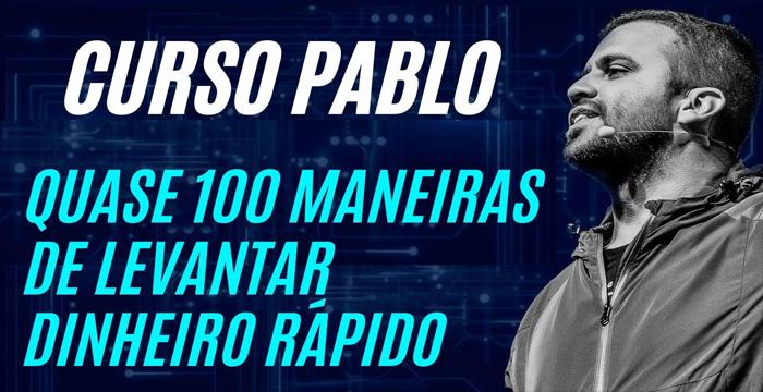 Pablo Marçal Quase 100 maneiras de levantar dinheiro rápido